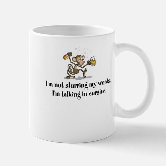 Not slurring - talking in cursive Drunk Moneky Mug