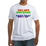 You Are Fucking Awesome Fitted T-Shirt
