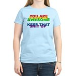 You Are Fucking Awesome Women's Light T-Shirt