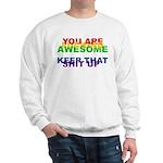 You Are Fucking Awesome Sweatshirt