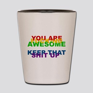 You Are Fucking Awesome Shot Glass