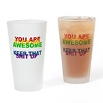 You Are Fucking Awesome Drinking Glass