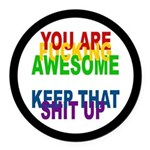 You Are Fucking Awesome Round Car Magnet
