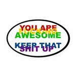 You Are Fucking Awesome Oval Car Magnet