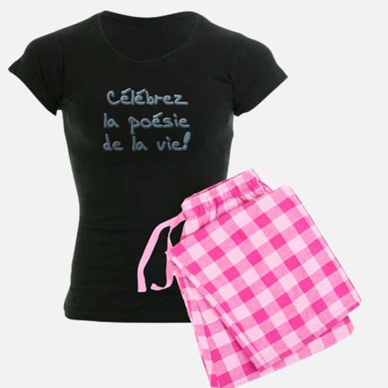 Celebrez la poesie de la vie Pajamas