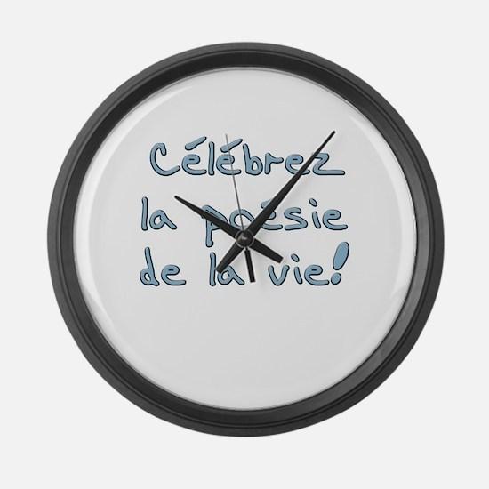Celebrez la poesie de la vie Large Wall Clock