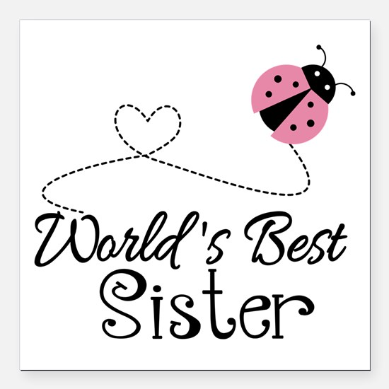 """Worlds Best Sister Square Car Magnet 3"""" x 3"""""""
