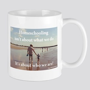 Homeschooling Is About Who We Are Mugs