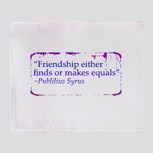 friendship either finds or makes equals blu Th