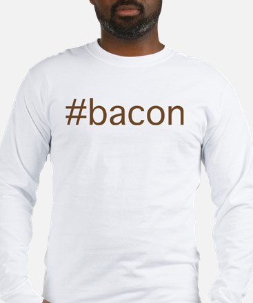 Bacon Hashtag Long Sleeve T-Shirt