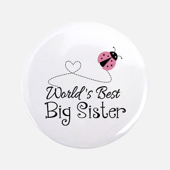 "Worlds Best Big Sister 3.5"" Button"