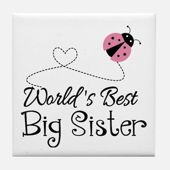 Worlds Best Big Sister Tile Coaster