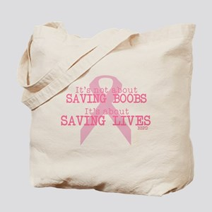 Save Lives Not Boobs Tote Bag