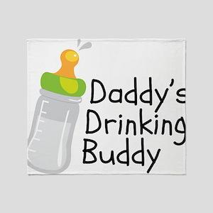Daddys Drinking Buddy Throw Blanket
