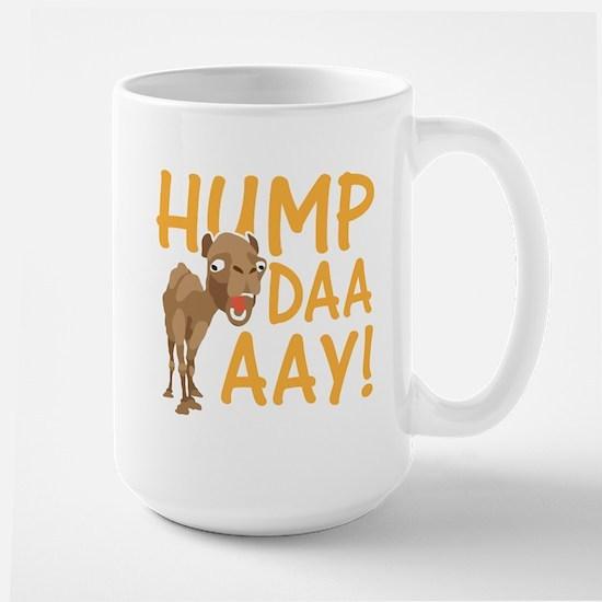 Hump Day! Mugs