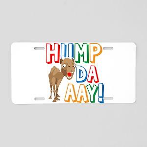 Humpdaaay Wednesday Aluminum License Plate