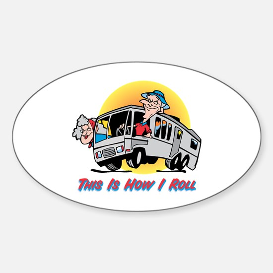 This Is How I Roll RV Oval Decal