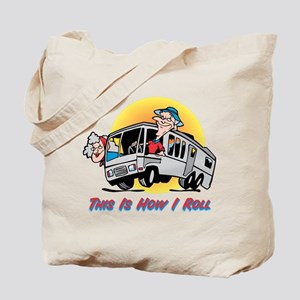 This Is How I Roll RV Tote Bag