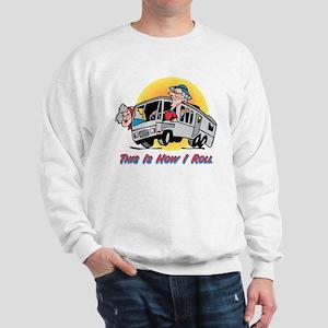 This Is How I Roll RV Sweatshirt