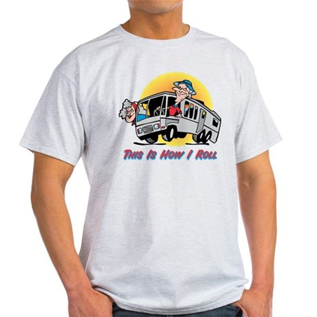 This Is How I Roll RV Light T-Shirt