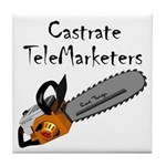 Castrate TeleMarketers Tile Coaster