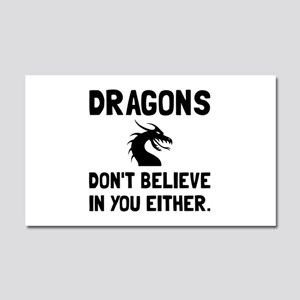 Dragons Dont Believe Car Magnet 20 x 12