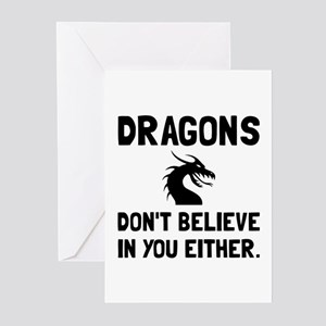 Dragons Dont Believe Greeting Cards