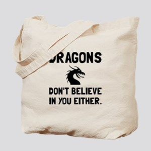 Dragons Dont Believe Tote Bag