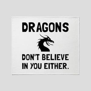 Dragons Dont Believe Throw Blanket