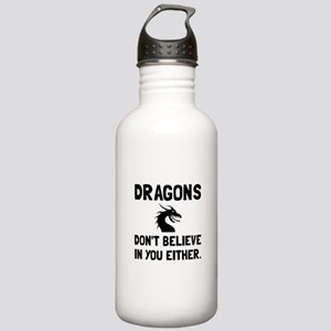 Dragons Dont Believe Water Bottle