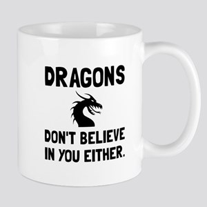 Dragons Dont Believe Mugs