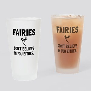 Fairies Dont Believe Drinking Glass