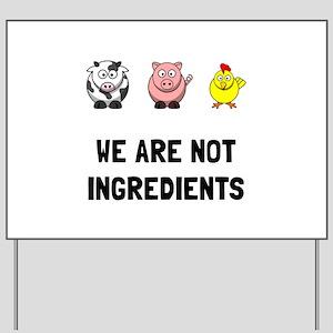 Not Ingredients Yard Sign