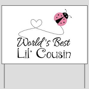 Worlds Best Lil Cousin Yard Sign