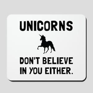 Unicorns Dont Believe Mousepad