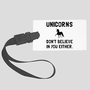 Unicorns Dont Believe Luggage Tag