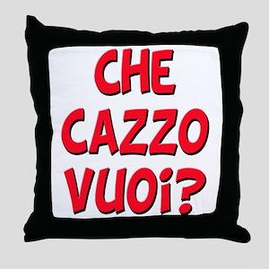 italian Che Cazzo Vuoi Throw Pillow