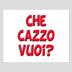 italian Che Cazzo Vuoi Small Poster
