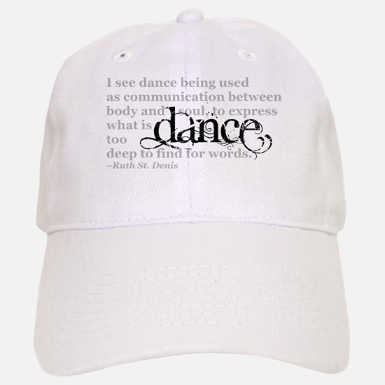 Dance Quote Baseball Baseball Cap