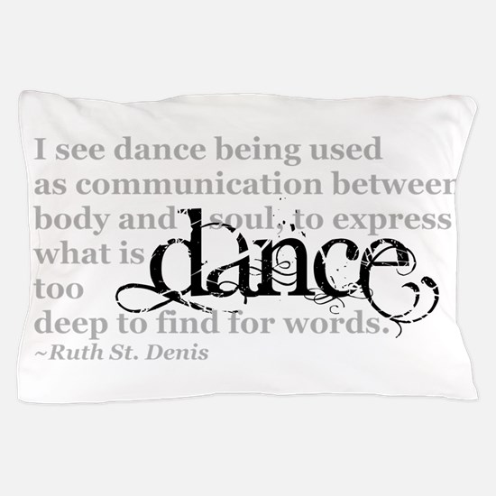 Dance Quote Pillow Case