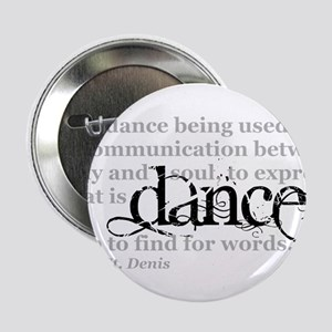 "Dance Quote 2.25"" Button"
