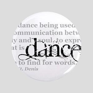 "Dance Quote 3.5"" Button"