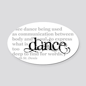 Dance Quote Oval Car Magnet