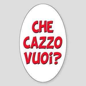italian Che Cazzo Vuoi Oval Sticker
