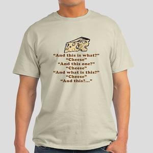 Its Cheese (light) Light T-Shirt