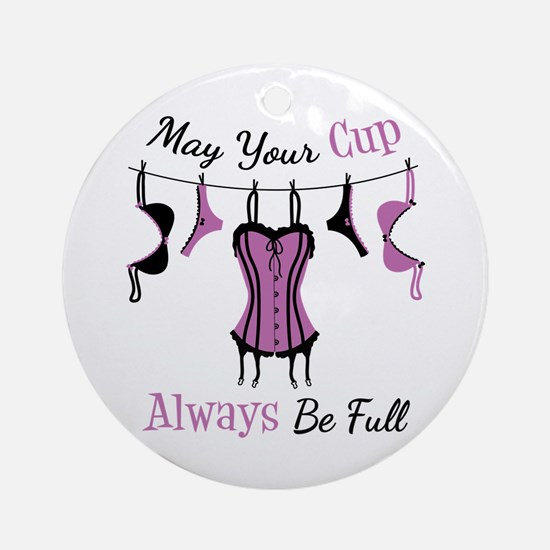 May Your Cup Always Be Full Ornament (Round)