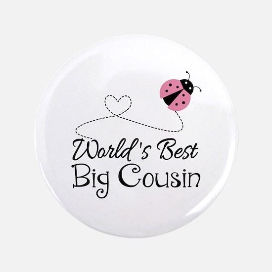 "World's Best Big Cousin 3.5"" Button"
