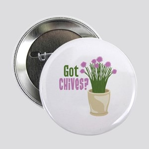 """Got Chives? 2.25"""" Button"""