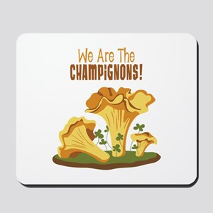 We Are The CHAMPIGNONS! Mousepad