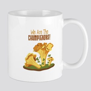 We Are The CHAMPIGNONS! Mugs